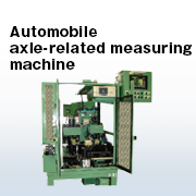 Automobile axle related measuring machine
