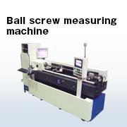 Ball screw measuring machine