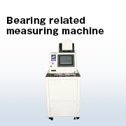 Bearing related measuring machine