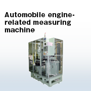 Automobile engine-related measuring machine