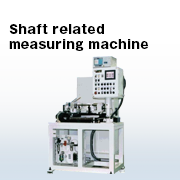 Shaft related machines