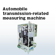 Automobile transmission-related measuring machine